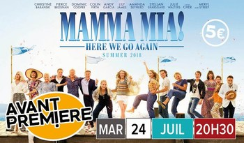 AVANT PREMIERE : MAMMA MIA HERE WE GO AGAIN