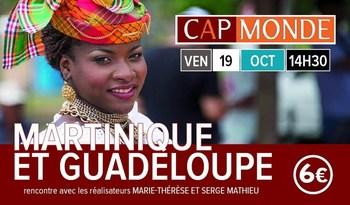 CAP MONDE : MARTINIQUE ET GUADELOUPE