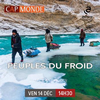 CAP MONDE - LE PEUPLE DU FROID